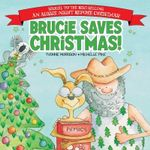 Brucie Saves Christmas - Yvonne Morrison