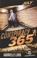 July : Conspiracy 365 : Book 7 - Gabrielle Lord