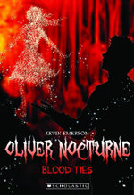 Blood Ties : Oliver Nocturne Series : Book 3 - Kevin Emerson