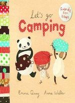 Let's Go Camping : Friends For Keeps Series : Book 5 - Emma Quay