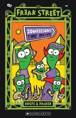 Zombiesons' Time Machine : Freak Street : Book 12 - Knife & Packer