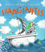 When Henry Caught Imaginitis - Nick Bland