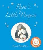 Papa's Little Penguin - Anna Pignataro