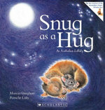 Snug as a Hug : An Australian Lullaby - Marcia Vaughan