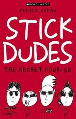 Stick Dudes #2 : The Secret Four-ce :  Secret Four-ce - Felice Arena