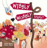 Wibbly Wobbly Street - Trudie Trewin
