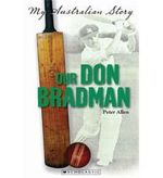 Our Don Bradman : My Australian Story - Peter Allen