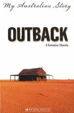 Outback : My Australian Story - Christine Harris