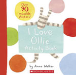 I Love Ollie Activity Book - Anna Walker