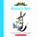 Little Mates : Bouncy Ben - Susannah McFarlane
