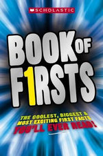 Book of Firsts :  The Coolest, Biggest and Most Exciting First Facts You'll Ever Read - James Buckley Jr.
