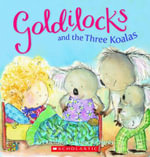 Goldilocks and the Three Koalas : Aussie Gems - Kel Richards