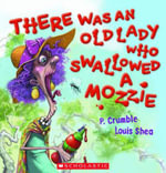 There Was An Old Lady Who Swallowed A Mozzie :  There Was An Old Lady Who Swallowed a Mozzie - P. Crumble