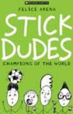 Stick Dudes #3 : Champions Of The World :  #3 Champions of the World - Felice Arena