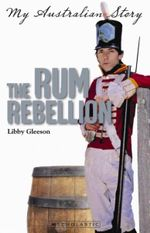 The Rum Rebellion : 9781741697797 - Libby Gleeson