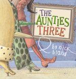 The Aunties Three - Nicholas Bland