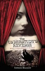 The Understudy's Revenge - Sophie Masson