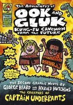 The Adventures of Ook And Gluk : Kung-Fu Cavemen From The Future :  An All-New Graphic Novel - Dav Pilkey