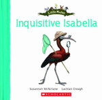Little Mates : Inquisitive Isabella : Little Mates - Susannah McFarlane