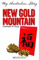 New Gold Mountain : My Australian Story - Christopher Cheng