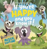 If You're Happy and You Know It! : Aussie Edition - P. Crumble