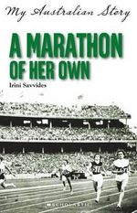 A Marathon of Her Own : Marathon of Her Own - Irini Savvides