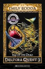 Isle of the Dead (Collectors Edition) : Dragons Of Deltora Series: Book 3 - Emily Rodda