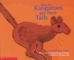 How the Kangaroos Got Their Tails  An Aboriginal Story : Big Book Edition - George Mung Mung Lirrmiyarri