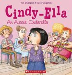 Cindy Ella : An Aussie Cinderella - Tom Champion