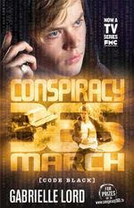 March Conspiracy 365 : Code Black Edition : Book 3 - Gabrielle Lord