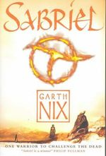 Sabriel : The Old Kingdom Chronicles: Book One (YA Editions) - Garth Nix
