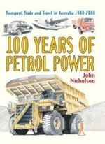 100 Years of Petrol Power : Book 5 - 1900-2000 - John Nicholson