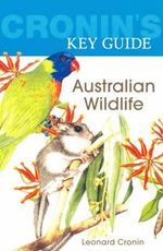 Cronin's Key Guide to Australian Wildlife - Leonard Cronin