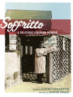 Soffritto : A Delicious Ligurian Memoir - Lucio Galletto