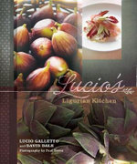 Lucio's Ligurian Kitchen : The Food of the Italian Riviera - Lucio Galletto