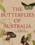 The Butterflies of Australia - Albert Orr
