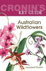 Cronin's Key Guide to Australian Wildflowers :  Australian Wildflowers - Leonard Cronin