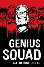 Genius Squad : Genius Trilogy - Catherine Jinks