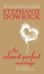 The Almost-perfect Marriage : One-minute Relationship Skills - Stephanie Dowrick
