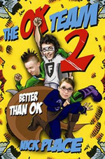 Better Than OK : The OK Team Series : Book 2 - Nick Place