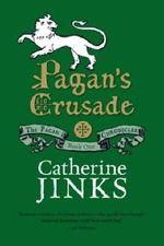 Pagan's Crusade : Pagan Chronicles Series : Book 1 - Catherine Jinks
