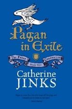 Pagan in Exile : Book Two in the Pagan Chronicles - Catherine Jinks