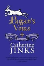 Pagan's Vows : Pagan Chronicles Series : Book 3 - Catherine Jinks