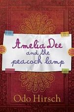 Amelia Dee and the Peacock Lamp - Odo Hirsch