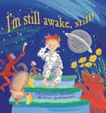 I'm Still Awake, Still! : story and songs - Elizabeth Honey