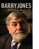 A Thinking Reed - Barry Jones