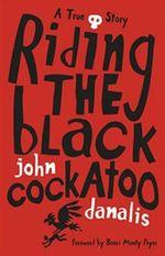 Riding The Black Cockatoo - John Danalis
