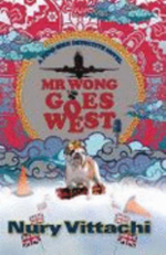 Mr. Wong Goes West : A Feng Shui Detective Novel - Nury Vittachi