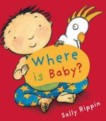 Where is Baby? : Baby Books Series - Sally Rippin