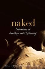 Naked  :  Confessions of adultery and infidelity